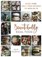 Click to view product details and reviews for Beautifully Real Food Vegan Meals Youll Love To Eat Guilt Free Meat Free Recipes To Indulge In.