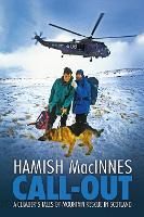Click to view product details and reviews for Call Out A Climbers Tales Of Mountain Rescue In Scotland.