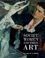 Click to view product details and reviews for Soviet Women And Their Art The Spirit Of Equality.