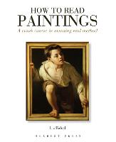 Click to view product details and reviews for How To Read Paintings A Crash Course In Meaning And Method.