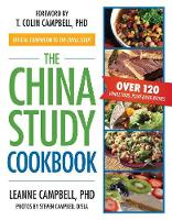 Click to view product details and reviews for The China Study Cookbook Over 120 Whole Food Plant Based Recipes.