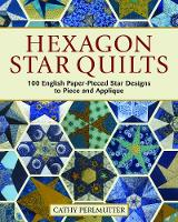 Click to view product details and reviews for Hexagon Star Quilts 113 English Paper Pieced Star Patterns To Piece And Applique.