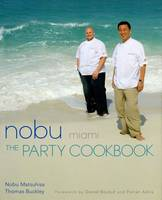 Click to view product details and reviews for Nobu Miami The Party Cookbook.