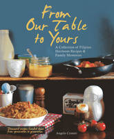 Click to view product details and reviews for From Our Table To Yours A Collection Of Filipino Family Recipes Memories.