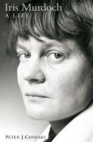 Iris Murdoch: A Life: The Authorized...