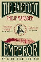 The Barefoot Emperor: An Ethiopian...