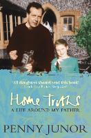 Home Truths: Life Around My Father