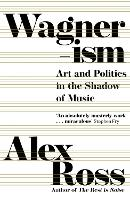 Wagnerism: Art and Politics in the...