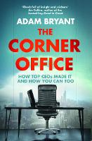 The Corner Office: How Top CEOs Made...