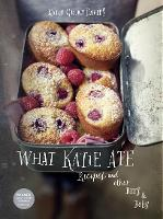 What Katie Ate: Recipes and Other ...