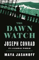 The Dawn Watch: Joseph Conrad in a...