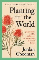 Planting the World: Joseph Banks and...