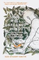 The Well Gardened Mind: Rediscovering...