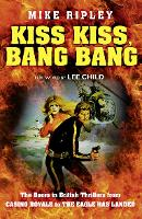 Kiss Kiss, Bang Bang: The Boom in...
