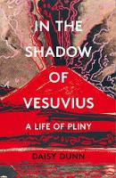 In the Shadow of Vesuvius: A Life of...