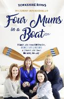 Four Mums in a Boat: Friends who ...