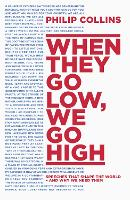 When They Go Low, We Go High: ...