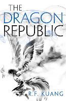 The Dragon Republic (The Poppy War,...