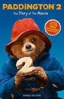 Paddington 2: The Story of the Movie:...