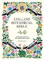 Collins Botanical Bible: A Practical...