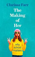 The Making of Her: Why School Matters