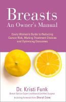 Breasts: An Owner's Manual: Every...