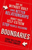 Boundaries: Say No Without Guilt, ...