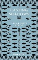 Casting Shadows: Fish and Fishing in...