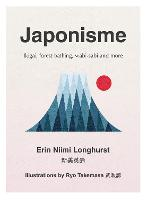 Japonisme: Ikigai, Forest Bathing,...
