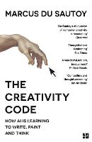 The Creativity Code: How AI is...