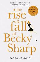 The Rise and Fall of Becky Sharp: `A...