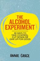 The Alcohol Experiment: 30 days to...