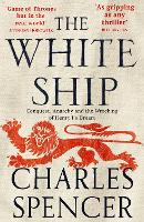 The White Ship: Conquest, Anarchy and...