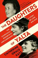 The Daughters of Yalta: The...