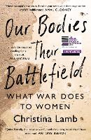 Our Bodies, Their Battlefield: What...