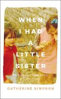 When I Had a Little Sister: The Story...