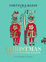 Fortnum & Mason: Christmas & Other...