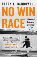 No Win Race: A Memoir of Belonging,...