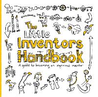 The Little Inventors Handbook: A ...
