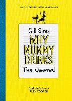 Why Mummy Drinks: The Journal: The...