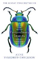 Extraordinary Insects: Weird....