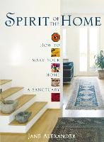 Spirit of the Home: How to make your...