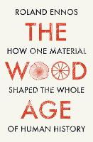 The Wood Age