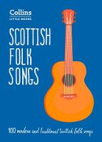 Scottish Folk Songs: 100 modern and...