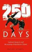 250 Days: Cantona's Kung Fu and the...