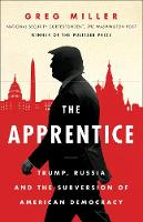 The Apprentice: Trump, Russia and the...