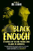 Black Enough: Stories of Being Young ...