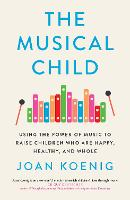 The Musical Child: Using the Power of...