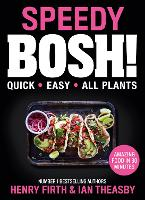 Speedy BOSH!: Over 100 Quick and Easy...