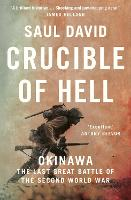 Crucible of Hell: Okinawa: The Last...